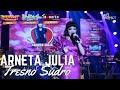 Tresno Sudro - Arneta Julia OM Adella | Wong bagus-wong bagus tak enteni | Live Streaming dangdut
