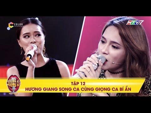 Giọng ải giọng ai   tập 12: Màn phối hợp ăn ý của Hương Giang Idol và giọng ca bí ẩn