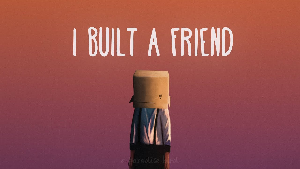 Alec Benjamin - I Built a Friend (Lyrics)