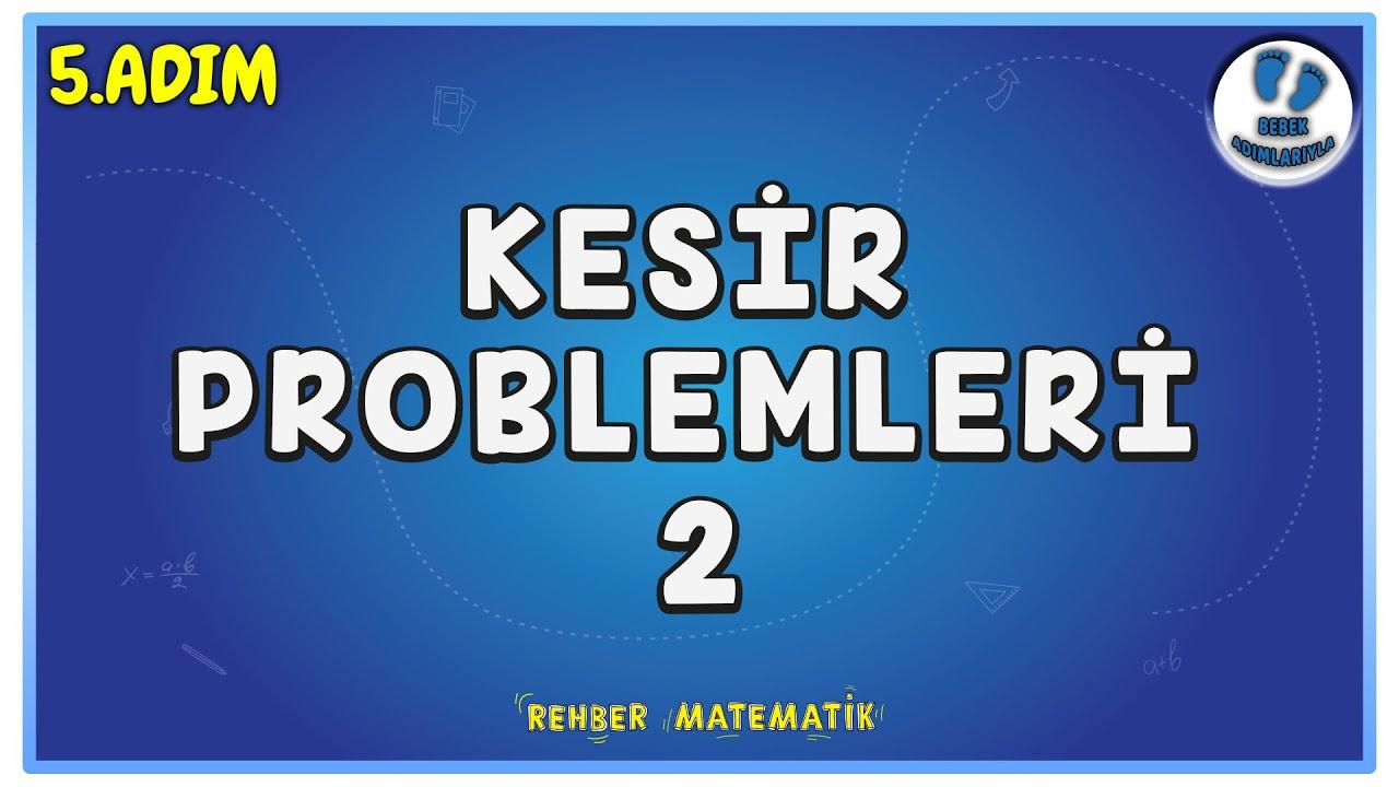 Kesir Problemleri 2   5.Adım   Bebek Adımlarıyla PROBLEMLER #problemler #rmtayfa