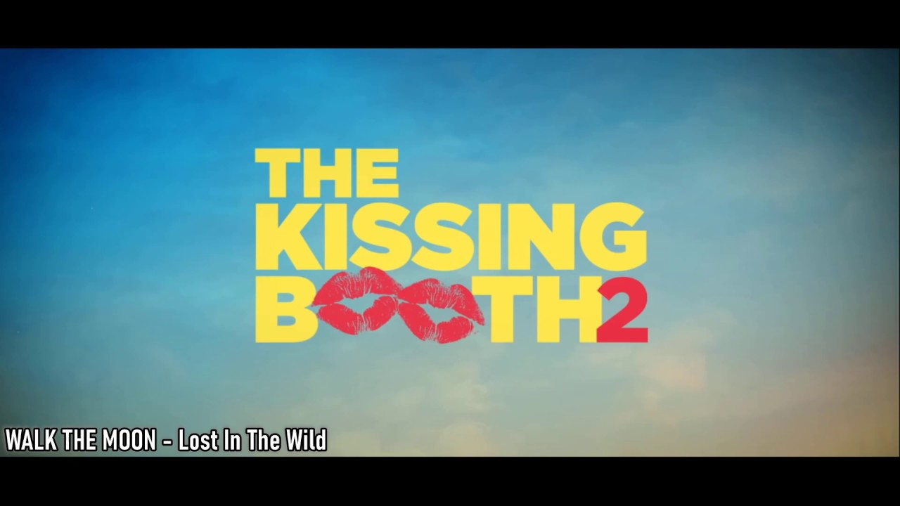 The Kissing Booth 2 Soundtrack - Trailer Song