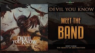 DEVIL YOU KNOW - Meet The Band (OFFICIAL INTERVIEW)