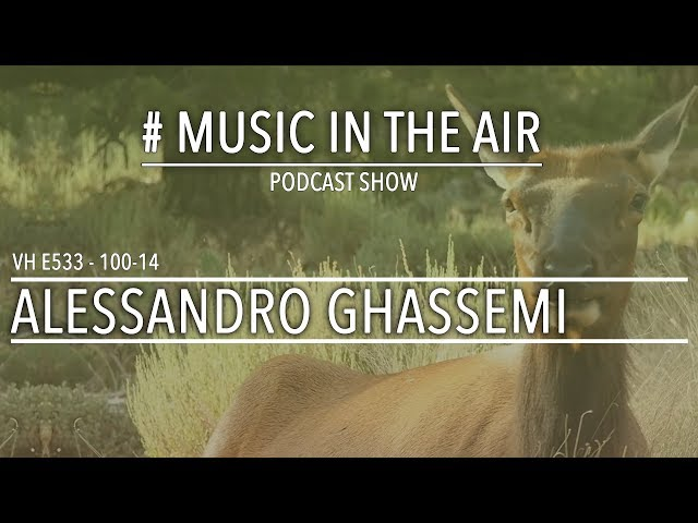 PodcastShow | Music in the Air VH 100-14 w/ ALESSANDRO GHASSEMI