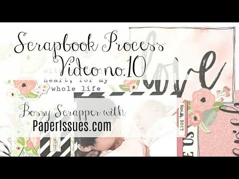 Scrapbook process video no.10 / Bossy Scrapper, Paper Issues - XOXO.