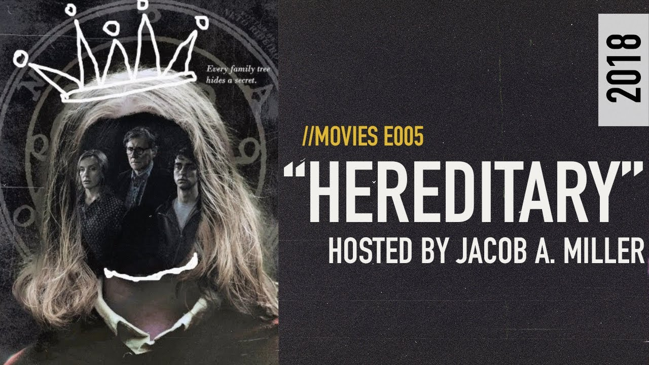 Hereditary - An Overrated Movie or the Greatest Modern Horror Classic? // MOVIES [S01E05]