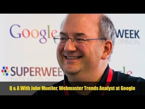 Q & A With John Mueller, Webmaster Trends Analyst at Google