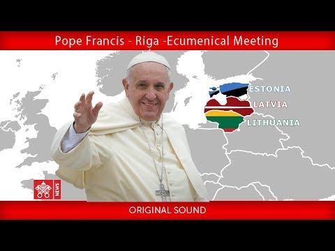 Pope Francis - Riga – Ecumenical Meeting 24092018