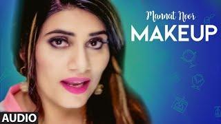 Makeup Mannat Noor Full Audio Song Gurmeet Singh Vinder Nathumajra Latest Punjabi Songs 2018