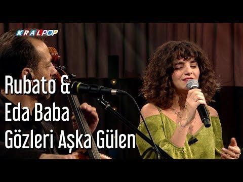 Rubato & Eda Baba - Gözleri Aşka Gülen