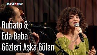 Rubato & Eda Baba - Gözleri Aşka Gülen Video