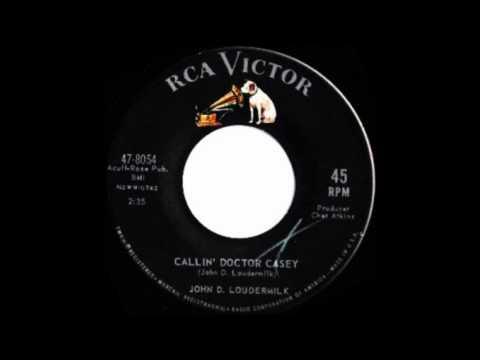 John D. Loudermilk - Callin' Dr. Casey