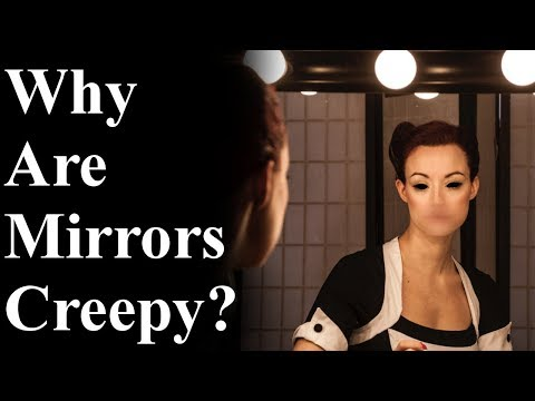 Why Are Mirrors Creepy? (Creepy Discussion #1)  | Mr. Davis