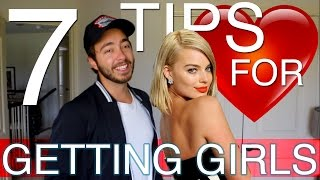 7 TIPS TO GET GIRLS!