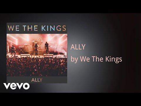 Free download Mp3 lagu We The Kings - ALLY (AUDIO) - ZingLagu.Com