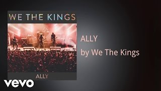 We The Kings - ALLY