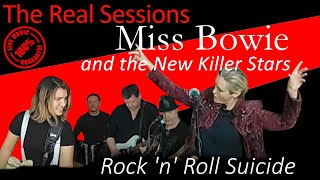 Rock 'n' Roll Suicide (David Bowie cover): Miss Bowie [The Real Sessions]