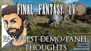 Why My Fears About FF15 Are Gone - Final Fantasy 15 PAX West Demo & Panel Thoughts