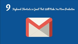 9 Keyboard Shortcuts in Gmail That Will Make You More Productive