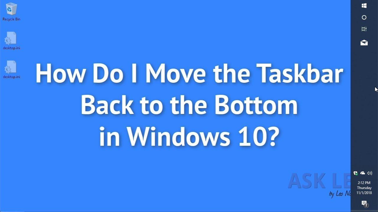 how do you move the taskbar back to the bottom