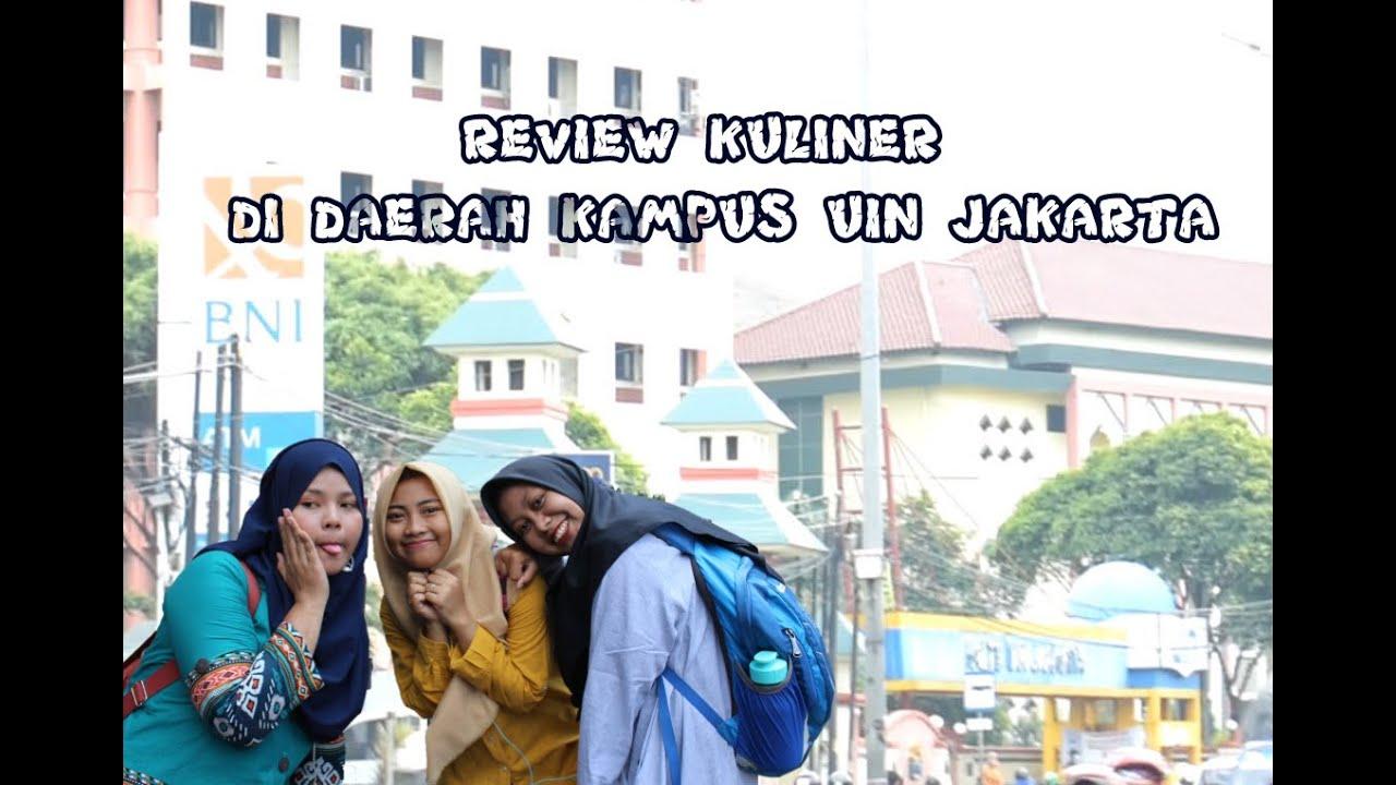 Jelajah Kuliner Di Dekat Kampus Uin Jakarta Youtube