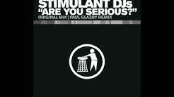 Stimulant DJs - Are You Serious? (Paul Glazby Remix) (HD)