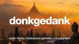 Donkgedank - SINEMATIK (Royalty Free Backsound Gamelan)