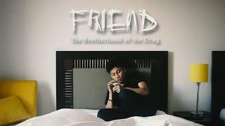 FILM PENDEK NARKOBA - FRIEND (The Brotherhood of the Drug) MP3