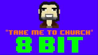Take Me To Church (8 Bit Remix Cover Version) [Tribute to Hozier] - 8 Bit Universe