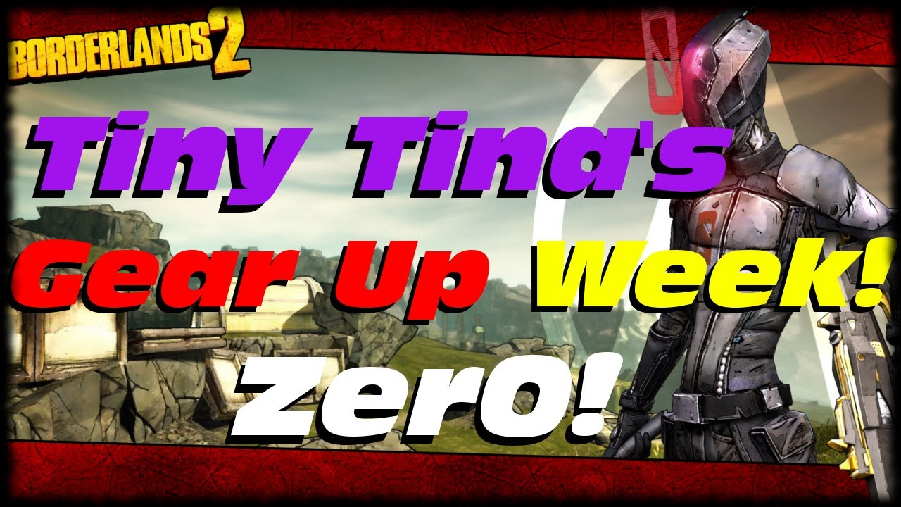 Borderlands 2 Zer0 Gear Up Shift Code! New Class Mods! Tiny Tina's Gear Up  Week! Shift Codes Daily!
