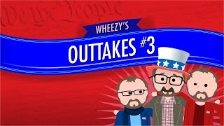 Outtakes #3: Crash Course Government and Politics