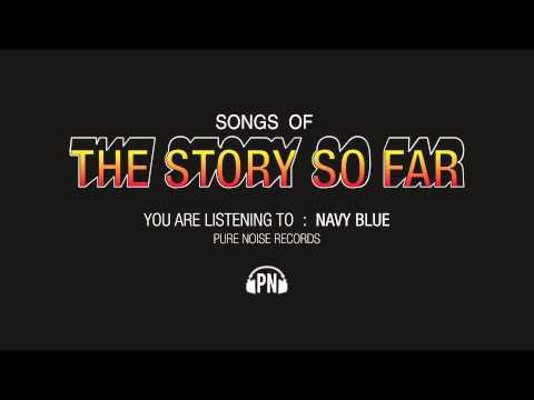 "The Story So Far ""Navy Blue"""