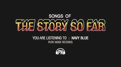 "The Story So Far ""Navy Blue"""
