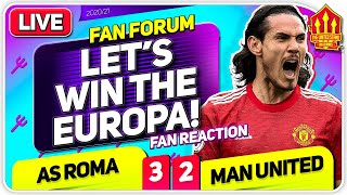 LET'S WIN EUROPA FINAL!! AS Roma (5) 3-2 (8) Man United | LIVE Fan Forum