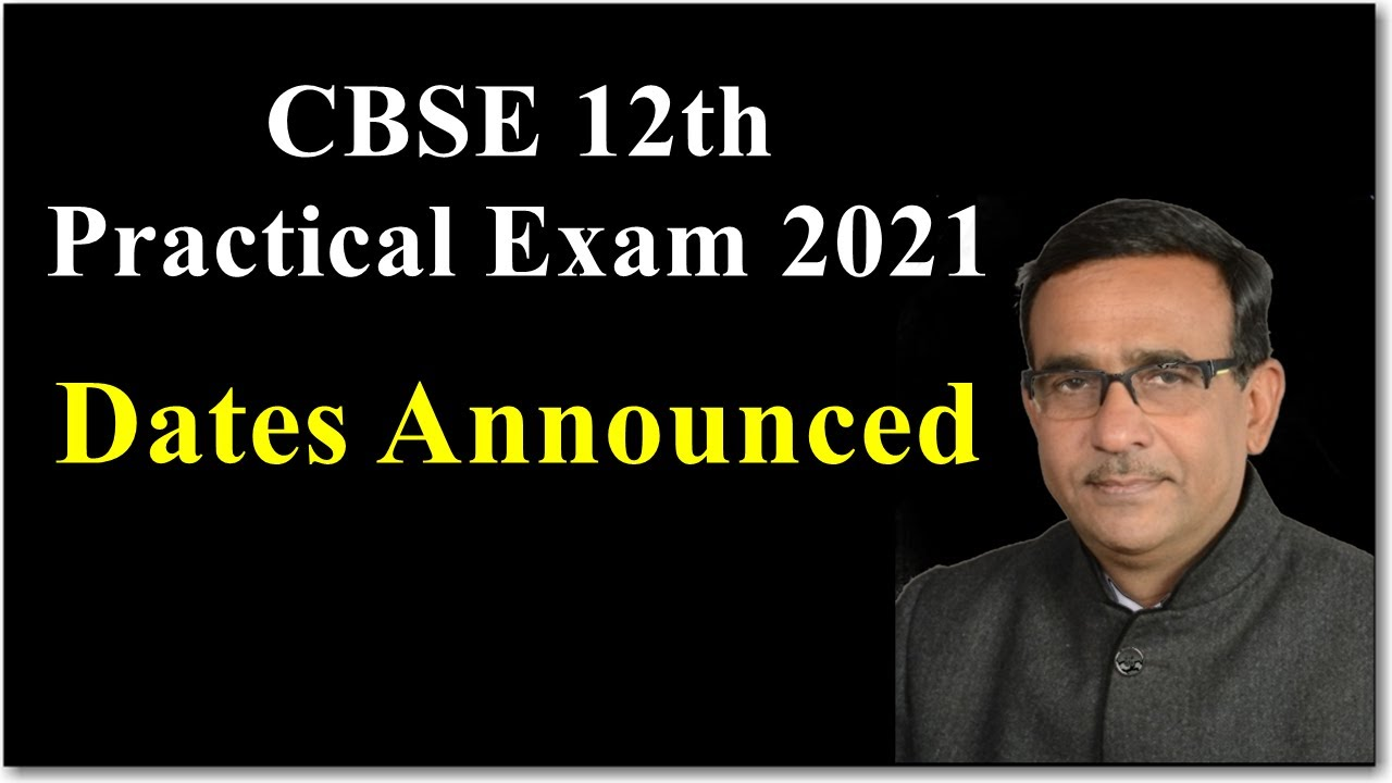 CBSE 12th Practical Exam 2021 Dates Announced R B Classes