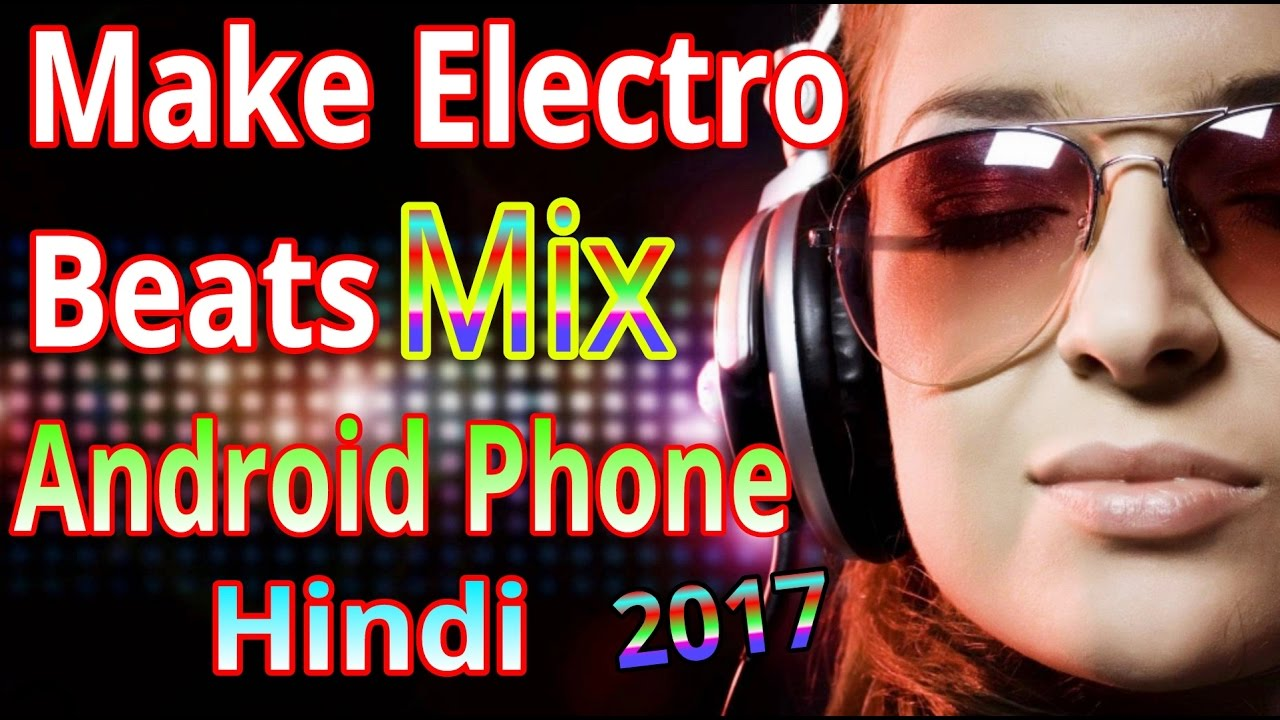 How to make your own electro music in mobile | make beats maker.