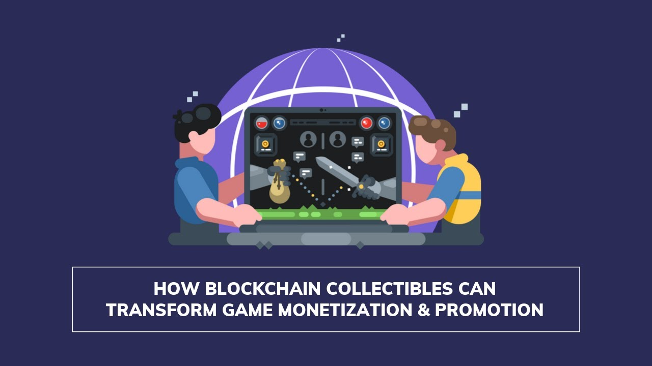 Game Development: How blockchain collectibles can revolutionize game monetization & promotion