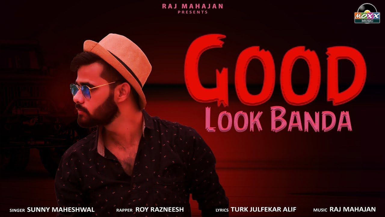 Good Look Banda | Full Video Song | New Hindi DJ Party Song 2021 | Sunny Maheshwal Ft. Roy Razneesh