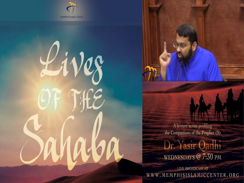 Lives of Sahaba 22 - Uthman b  Affan 2 - His Generosity and Achievements -  Yasir Qadhi