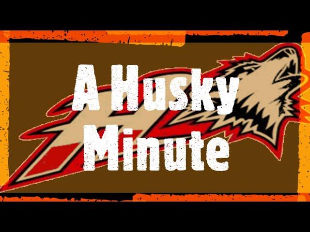 Husky Minute - November 6th