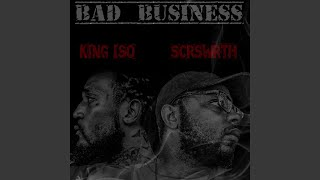 Bad Business (feat. King Iso)