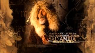 Beatman and Ludmilla - Sad Amira