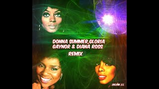Donna Summer Gloria Gaynor Diana Ross