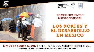 Los nortes y el desarrollo en México   Encuentro microrregional 2 de 2