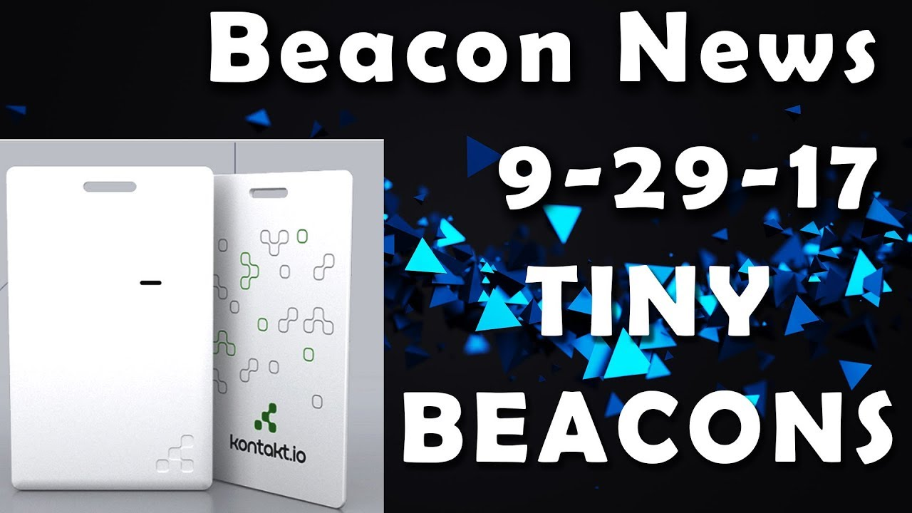 Beacon News 9-29-17 | Gimbal Beacons in Hotels, Kontakt io's card-sized  beacons, and Parking