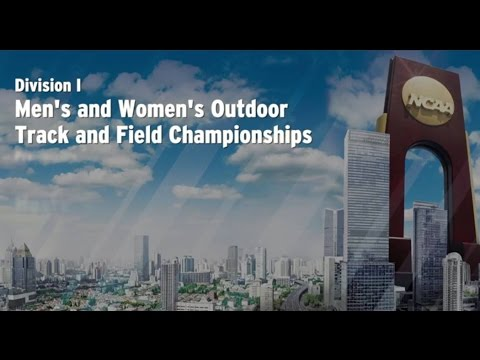 NCAA Championship Site Selections - Division I Outdoor Track and Field