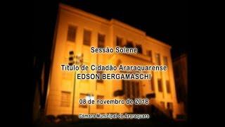 Sessão Solene - Título de Cidadão Araraquarense - Edson Bergamaschi