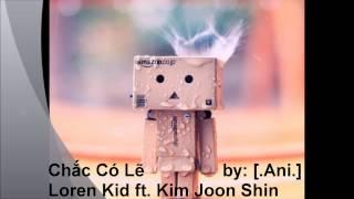 Chắc Có Lẽ - Loren Kid ft. Kim Joon Shin