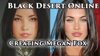 Black Desert Online Valkyrie Character Creation - Creating Megan Fox