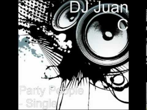 D.J. Juan C - Party People (Extended Mixx)