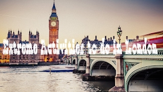 Extreme Activities to do in london